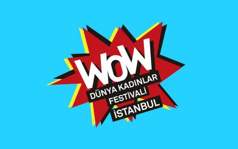 WOW Dünya Kadınlar Festivali İstanbul
